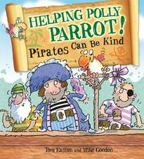 Easton, T: Pirates to the Rescue: Helping Polly Parrot: Pira