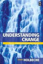 Understanding Change:  Theory, Implementation and Success