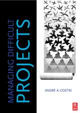 Costin, A: Managing Difficult Projects