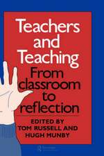 Teachers and Teaching:  From Classroom to Reflection