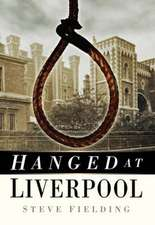 Fielding, S:  Hanged at Liverpool