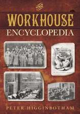 The Workhouse Encyclopedia