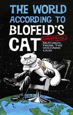 The World According to Blofeld's Cat:  Unofficial Musings from the Volcano Lair