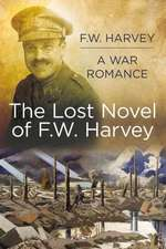 Will Harvey a War Romance:  The Lost Novel of F. W. Harvey