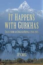 Cross, J:  It Happens With Gurkhas