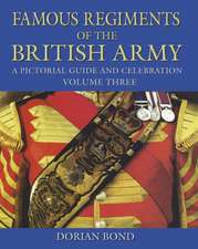 Bond, D: Famous Regiments of the British Army Volume Three