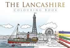 Lancashire Colouring Book: Past & Present