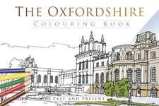 The Oxfordshire Colouring Book: Past & Present