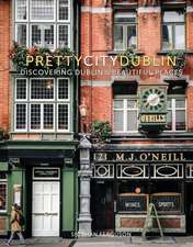 Prettycitydublin: Discovering Dublin's Beautiful Places