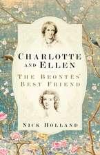 Charlotte and Ellen: The Brontës' Best Friend