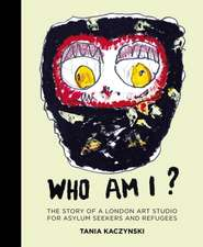 Who Am I?: The Story of a London Art Studio for Asylum Seekers and Refugees