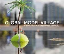 Little People: The Global Model Village