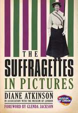 The Suffragettes:  In Pictures
