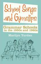 School Songs and Gymslips:  Grammar Schools in the 1950s and 1960s