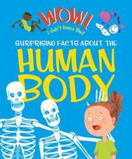 Dods, E: Wow! Surprising Facts About the Human Body