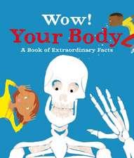 WOW HUMAN BODY