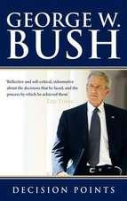 Bush, G: Decision Points