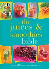 Juices and Smoothies Bible