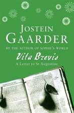 Gaarder, J: Vita Brevis