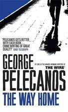 Pelecanos, G: The Way Home