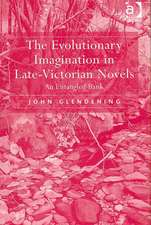 The Evolutionary Imagination in Late-Victorian Novels: An Entangled Bank