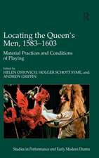 Locating the Queen's Men, 1583 1603: Material Practices and Conditions of Playing