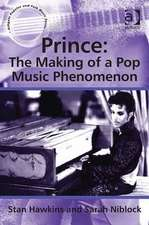 Prince: The Making of a Pop Music Phenomenon