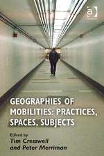 Mobilities: Practices, Spaces, Subjects