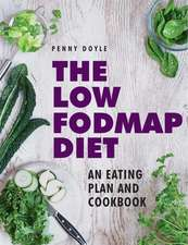 The Low-Fodmap Diet:  Expert Dietary Advice with Help on Understanding Fodmap Foods and How They Affect Your Gut