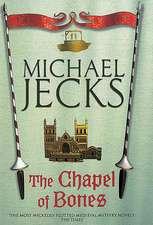The Chapel of Bones (Knights Templar Mysteries 18)