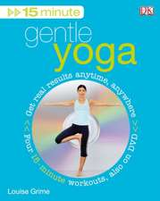 15 Minute Gentle Yoga [With DVD]:  A Unique Celebration of Schools Around the World