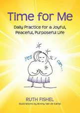 Time for Me: Daily Practice for a Joyful, Peaceful, Purposeful Life