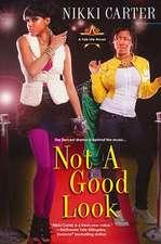 Not A Good Look: A Fab Life Novel