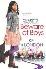 Beware Of Boys: The Charly's Epic Fiascos Series