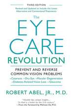 The Eye Care Revolution:  Prevent and Reverse Common Vision Problems