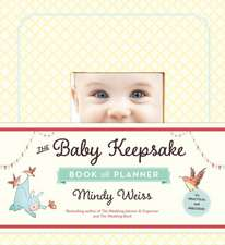 The Baby Keepsake Book and Planner:  The Hidden Dangers of Parentspeak, and What to Say Instead