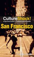 CultureShock! San Francisco:  A Survival Guide to Customs and Etiquette