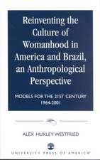 Reinventing the Culture of Womanhood in America and Brazil, an Anthropological Perspective