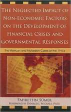 The Neglected Impact of Non-Economic Factors on the Development of Financial Crises and Governmental Responses