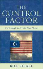 The Control Factor: Our Struggle to See the True Threat