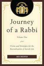 Journey of a Rabbi Vision and Strategies for the Revitalization of Jewish Life