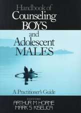 Handbook of Counseling Boys and Adolescent Males: A Practitioner's Guide