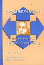 A Matter of Ethnics: Facing the Fear of Doing the Right Thing