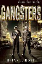 A Brief History of Gangsters