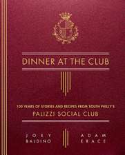 Dinner at the Club: 100 Years of Stories and Recipes from South Philly's Palizzi Social Club
