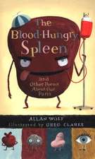 The Blood-Hungry Spleen and Other Poems about Our Parts:  Stories and Songs of Slave Resistance