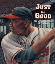 Just as Good:  How Larry Doby Changed America's Game