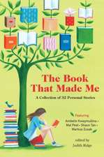 The Book That Made Me: A Collection of Personal Stories