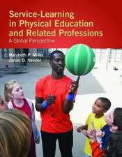 Service-Learning in Physical Education and Other Related Professions:  A Global Perspective