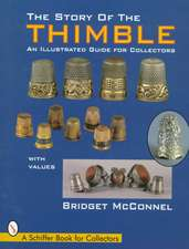 The Story of the Thimble: An Illustrated Guide for Collectors